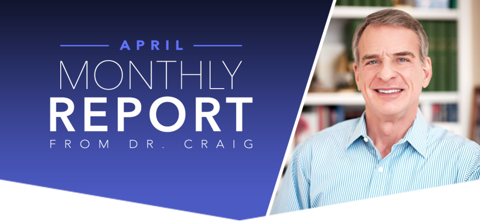 APRIL MONTHLY REPORT FROM DR. CRAIG