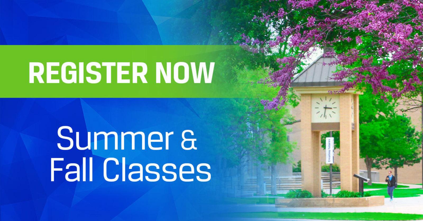 Register Now for Summer & Fall Classes