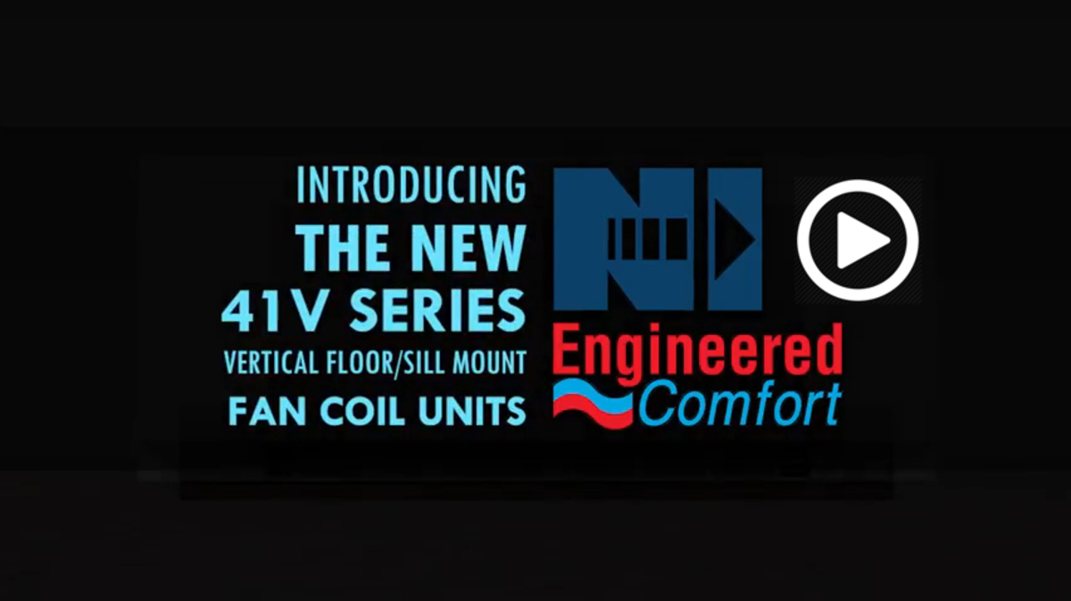 Engineered Comfort - The NEW 41V Series Fan Coil Units