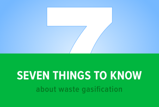 7 Things to Know About Waste Gasification