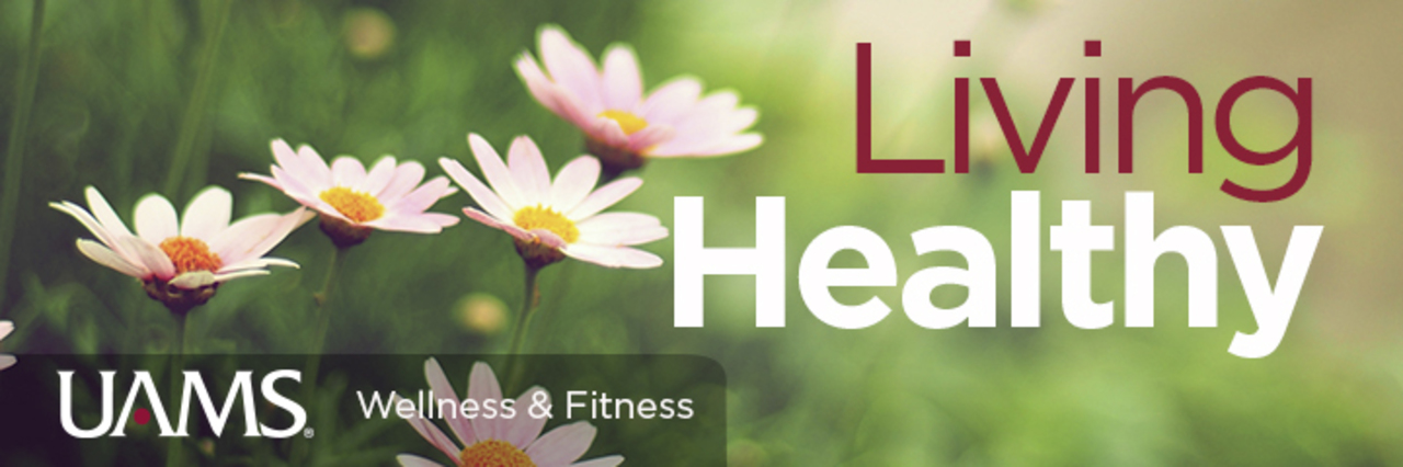 UAMS Wellness and Fitness - Living Healthy