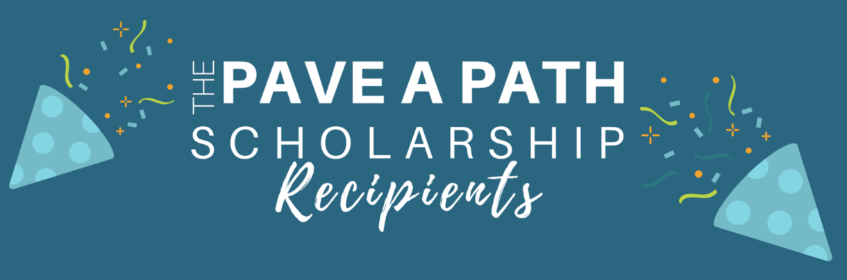 Pave a path scholarship recipients