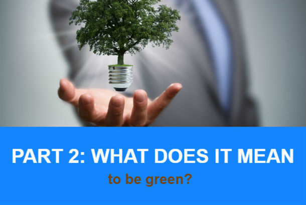 What does it mean to be green Part 2