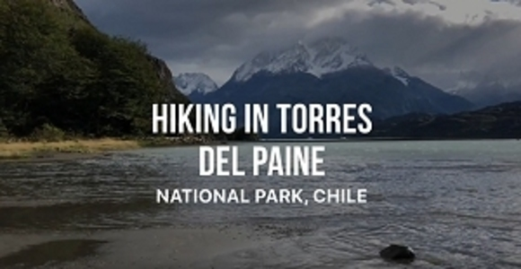 Video of hiking in Patagonia - Torres del Paine National Park, Chile