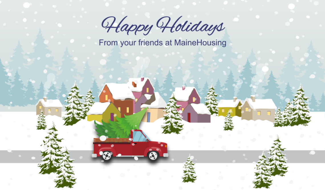 Happy Holidays from your friends at MaineHousing