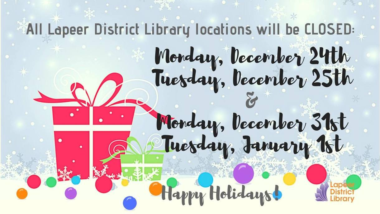 LDL closed December 24th, 25th, 31st and January 1st.
