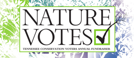 Nature Votes - Tennesse Conservation Voters Annual Fundraiser