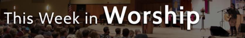 This Week in Worship