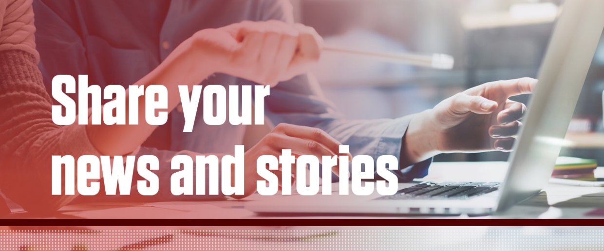 Share your news and stories