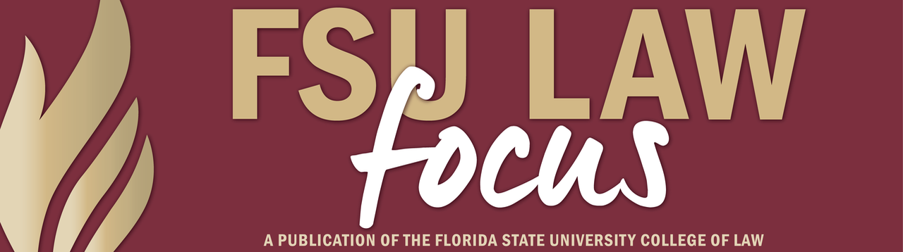 FSU Law Focus newsletter