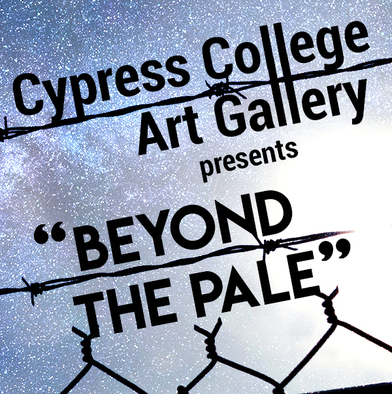 """Cypress College Art Gallery presents """"Beyond the Pale"""""""