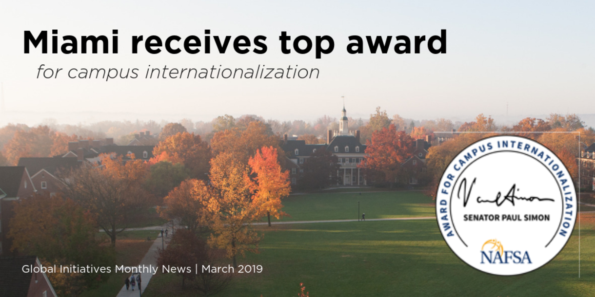 """Miami receives top award for campus internationalization effort. Global Initiatives Monthly News   March 2019. Aerial shot of MacMillan Hall with green grass and yellow leaves on trees. NAFSA seal/stamp icon that says """"Senator Paul Simon Award for Campus Internationalization"""""""