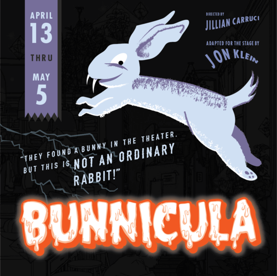 Bunnicula! No Ordinary Rabbit! April 13 - May 5