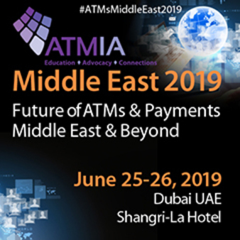 Middle East 2019 Future of ATMs & Payments Middle East & Beyond