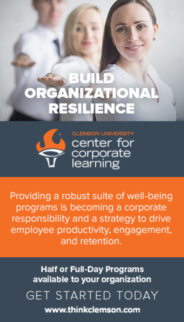 Build Organizational Resilience. Clemson University Center for Corporate Learning. Providing a robust suite of well-being programs is becoming a corporate responsibility and a strategy to drive employee productivity, engagement and retention. Half or full day programs available to your organization. Get started today. www.thinkclemson.com.