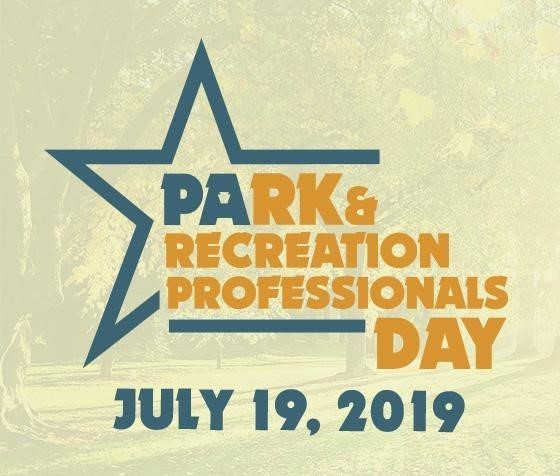 Par and Recreation Professionals Day July 19, 2019
