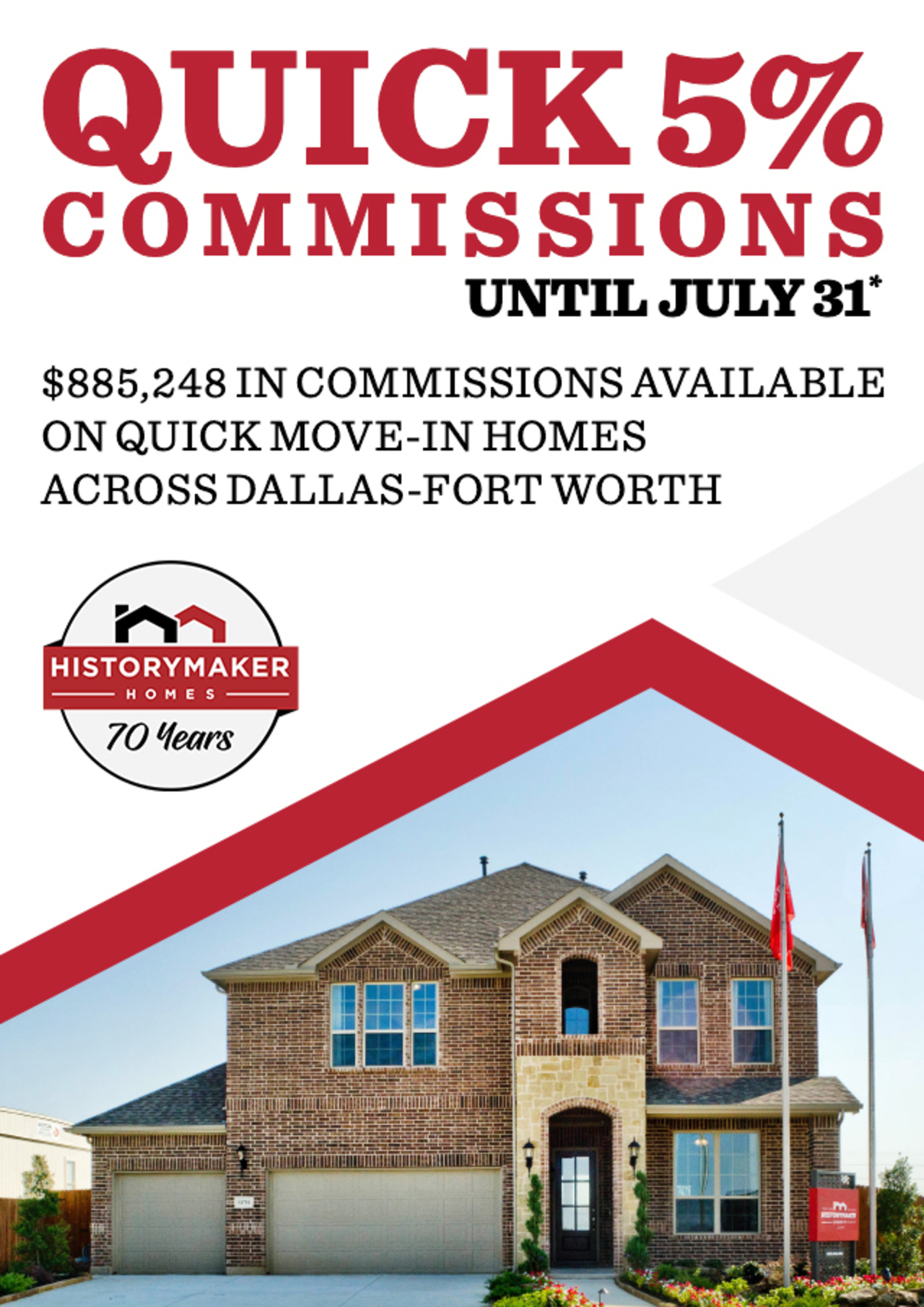 Quick 5% Commissions Until July 31* | $885,248 in Commissions Available on Quick Move-In Homes Across Dallas-Fort Worth | History Maker 70th Anniversary Logo