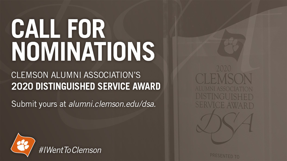 Call for noinations- Clemson Alumni Association's 2020 Distinguished Sevice Award. Submit your at alumni.clemson.edu/dsa. #Iwenttoclemson