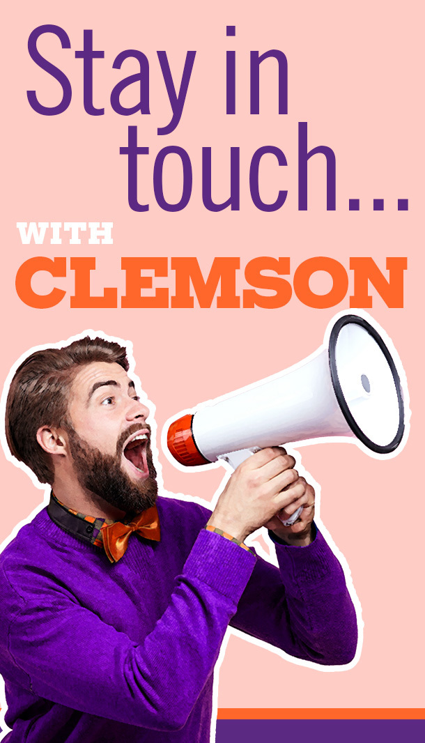 Stay in touch with Clemson. Update your contact information today!
