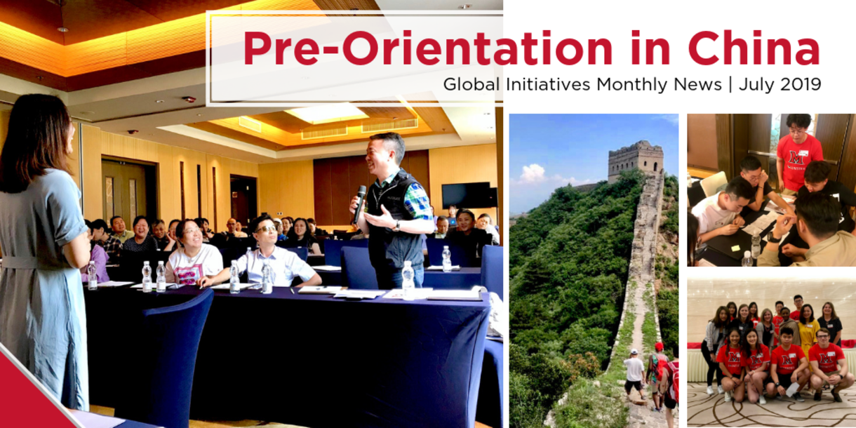 Pre-Orientation in China; Global Initiatives Monthly News   July 2019, images from Shaghai and Bejing: students and volunteers participating in pre-orientation program and some hiking at Great Wall of China
