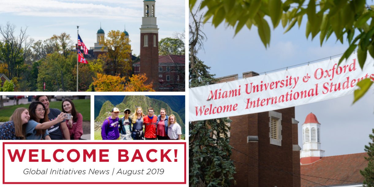 """colleage of images including sign that says """"Miami University & Oxford Welcome International Studnets"""" and text that says Welcome Back! Global Initiatives News 