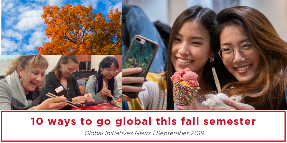 Global Initiatives News   September 2019, blue sky with orange leaves on tree, two staff and one student using chop sticks, two students smiling and taking a selfie with their ice cream cones