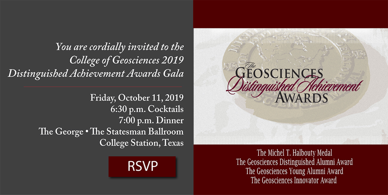 Texas A&M Geosciences Announces Distinguished Achievement Awards To Four Outstanding Geoscientists The awards will be presented at the Distinguished Achievement Awards banquet at Texas A&M Oct. 11.