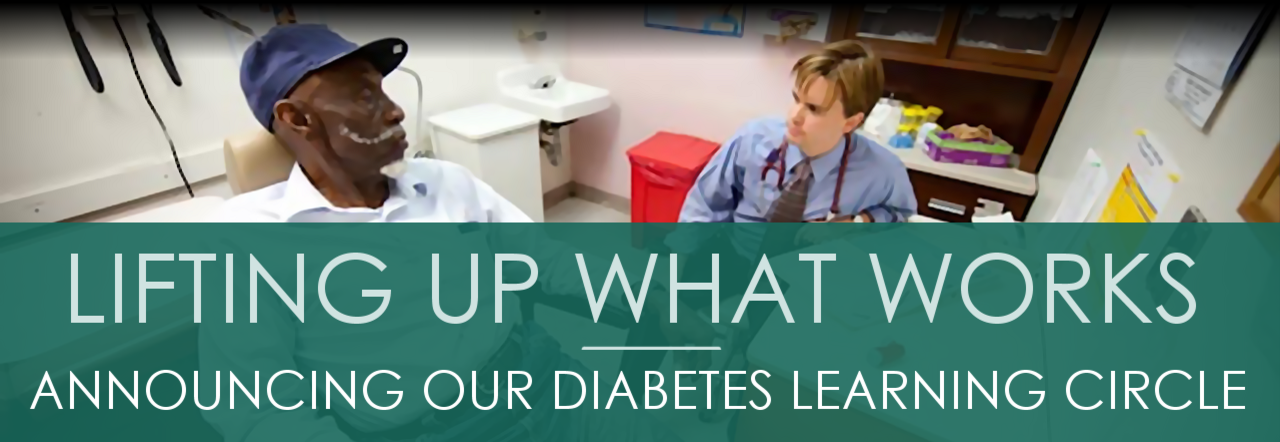 Lifting Up What Works: Announcing Our Diabetes Learning Circle