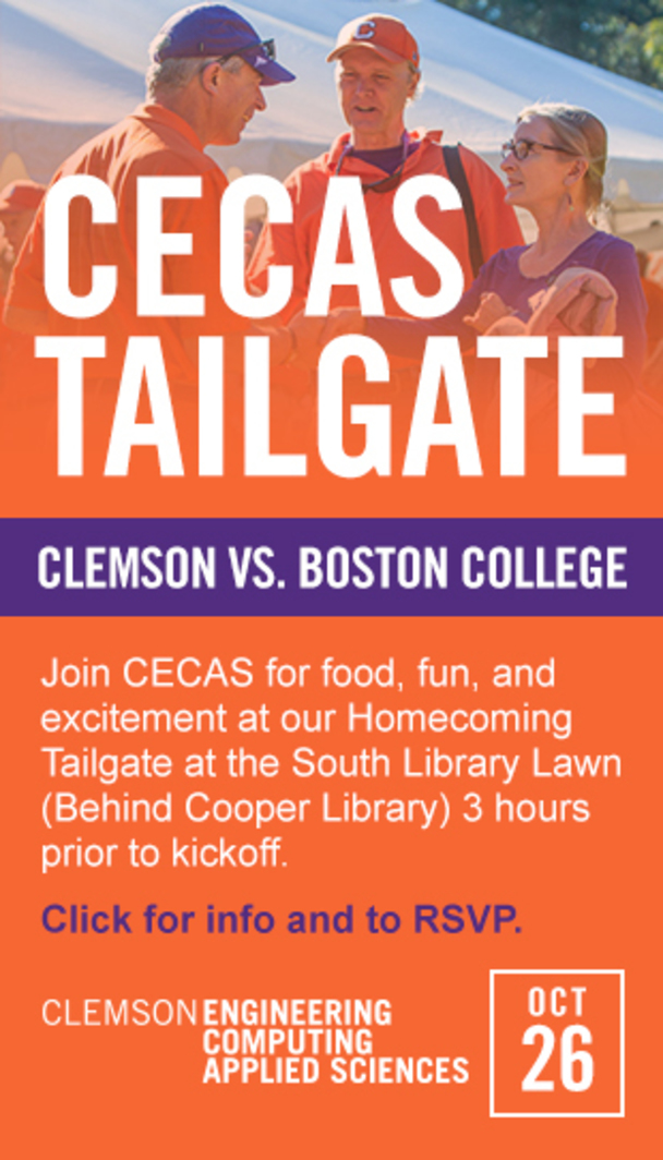 CECAS Tailgate Clemson vs Boston College. Join CECA for food, fun and excitement at our Homecoming Tailgate at the South Library Lawn (Behind Cooper Library) 3 hours prior to kickoff. Click for info and to RSVP. Clemson Engineering, Computing and Applied Sciences. Oct 26