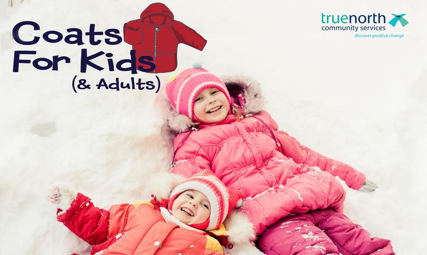 Coats for Kids ( & Adults), a TrueNorth community service