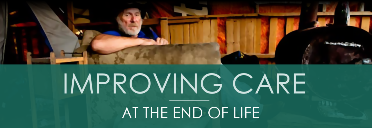 Improving Care at the End of Life
