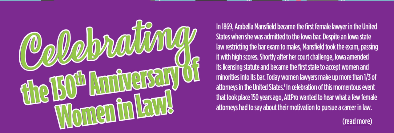 https://www.attorneyprotective.com/documents/914459/5621617/Celebrating+the+150th+Anniversary+of+Women+in+Law.pdf