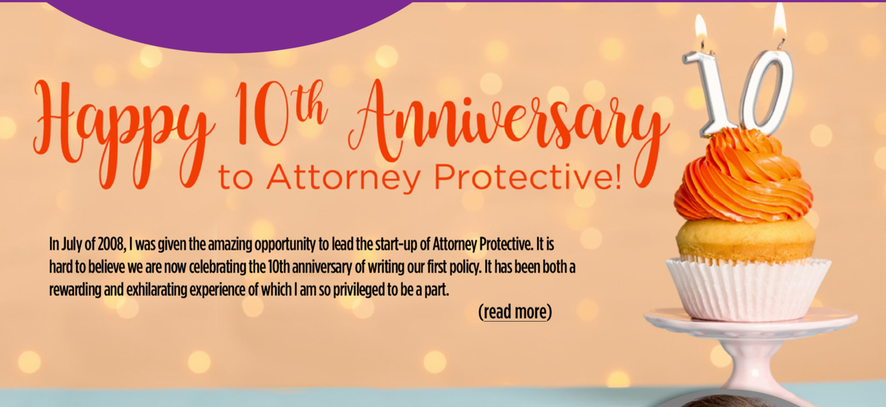 https://www.attorneyprotective.com/documents/914459/5621617/Happy+10th+Anniversary+to+Attorney+Protective.pdf