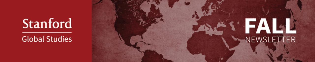 Stanford Global Studies Fall Newsletter