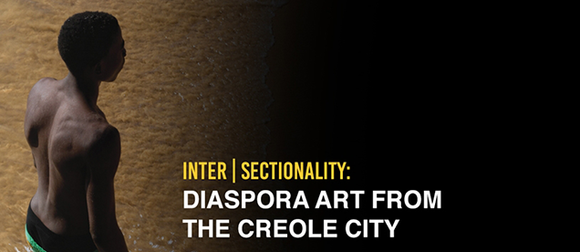 Inter   Sectionality: Diaspora from the Creole City