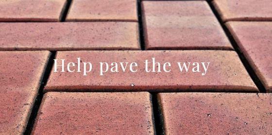"Brick path reading ""help pave the way"""