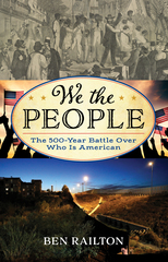 We the People: The 500-Year Battle Over Who Is American