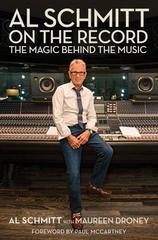 Al Schmitt on the Record The Magic Behind the Music