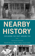 Nearby History: Exploring the Past Around You, Fourth Edition