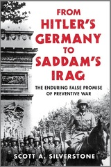 From Hitler's Germany to Saddam's Iraq: The Enduring False Promise of Preventive War
