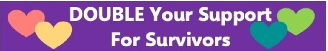 Double Your Support for Survivors