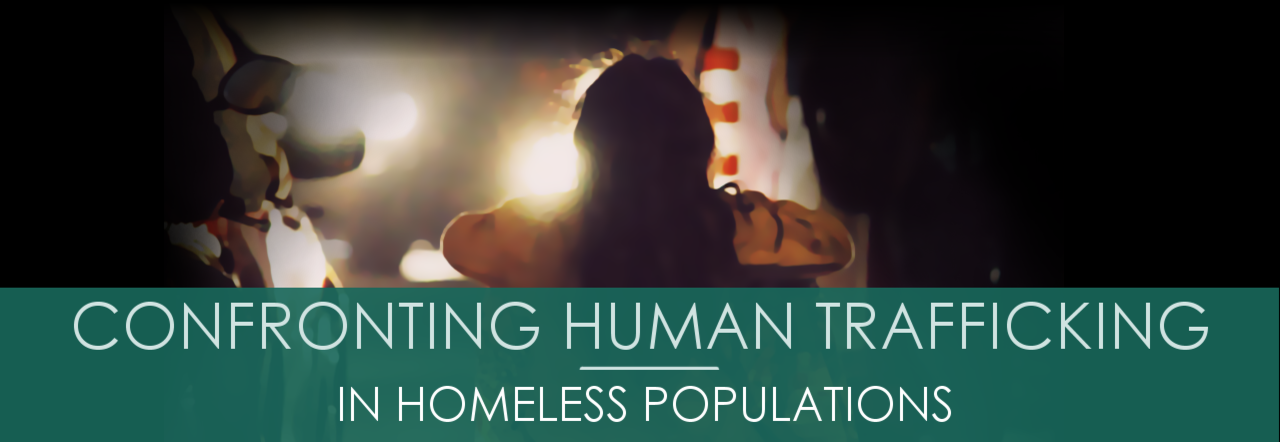 Human Trafficking and Homelessness