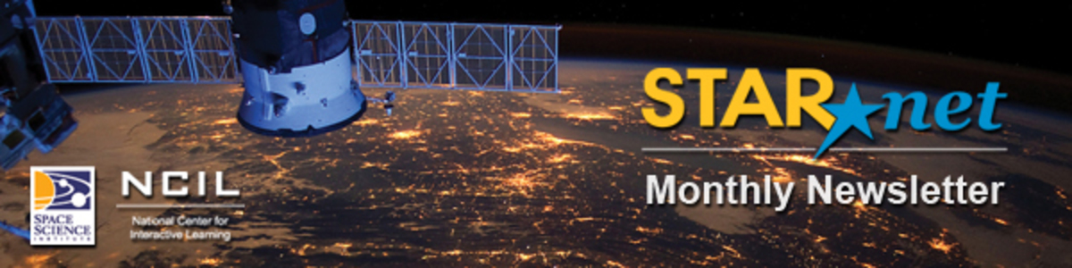 STAR_Net Monthly Newsletter from the National Center for Interactive Learning at the Space Science Institute