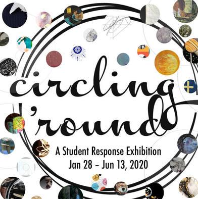 Student Exhibition Circling 'Round open Jan 28-Jun 13, 2020