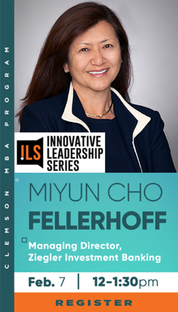 ILS Innovative Leadership Series. Miyun Cho Fellerhoff. Managing Director, Ziegler Investment Banking. February 7th. 12-1:30pm. Click to register.