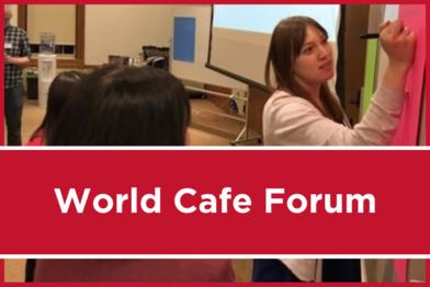 World Cafe Forum