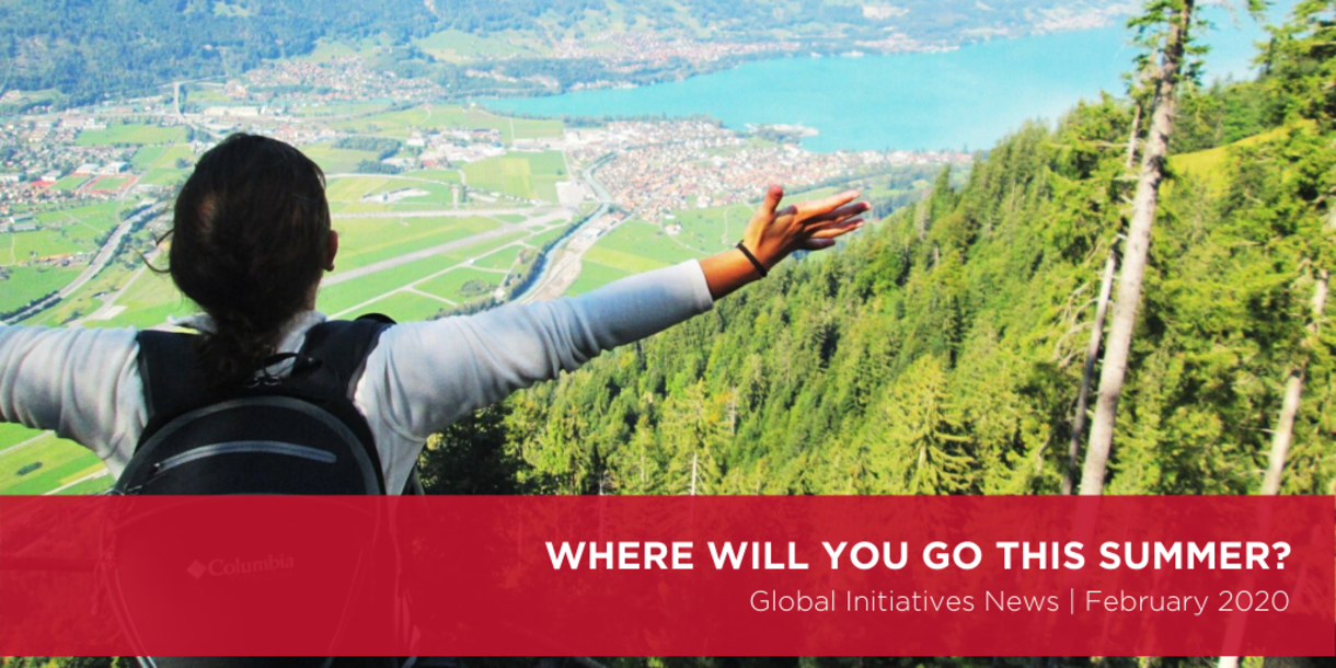 Where will you go this summer? Global initiatives monthly news February 2020