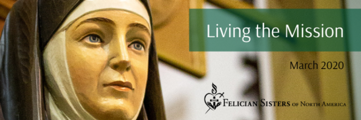 Living the Mission: Monthly Newsletter of the Felician Sisters of North America