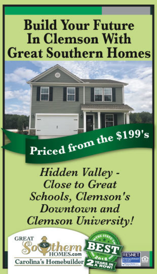 Build your future In Clemson with Great Southern Homes. Priced from the $199's. Hidden Valley - Close to Great Schools, Clemson's Downtown and CLemson Unviersity. Great Southern Homes .com. Carolina's Homebuolder.