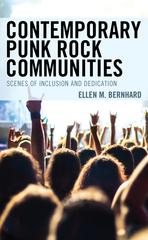 Contemporary Punk Rock Communities: Scenes of Inclusion and Dedication